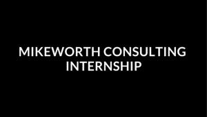 Mikeworth Consulting Internship